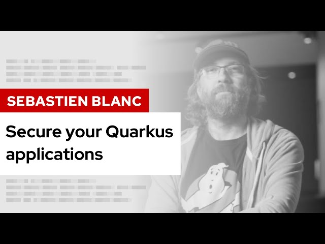 Secure your Quarkus applications   DevNation Tech Talk