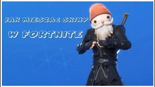 Comment Mieszac Skins W Fortnite