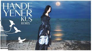 Hande Yener - KuÅŸ (Remix)