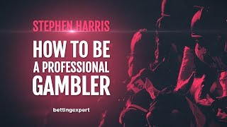 How To Be A Professional Gambler   QandA With Stephen Harris