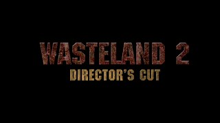 Wasteland 2: Director's Cut (PS4) Story and Scale Trailer