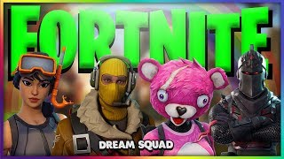 THE DREAM SQUAD - FORTNITE Battle Royal Gameplay