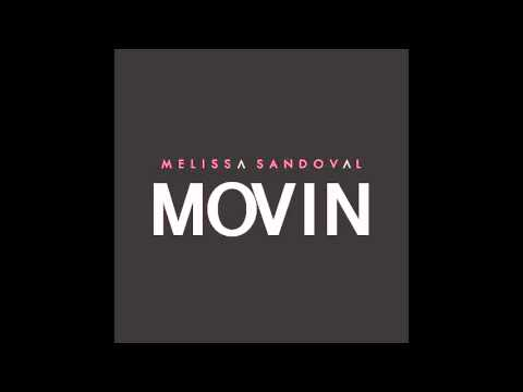 Melissa Sandoval   Movin