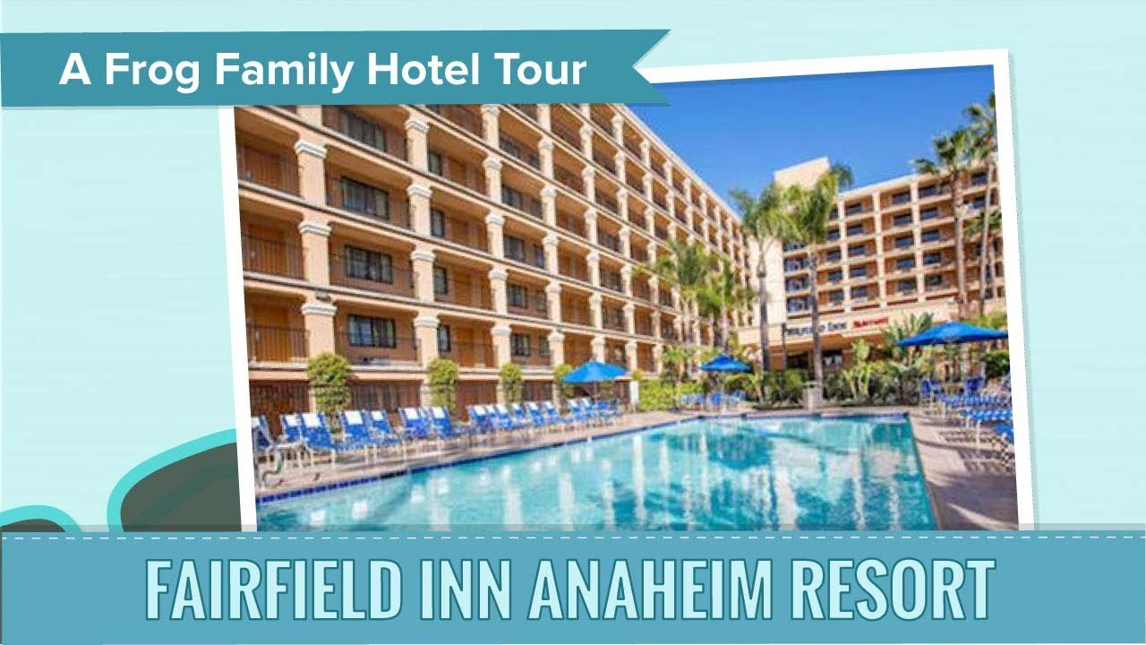 Anaheim Hotel Tour - Fairfield Inn Anaheim Resort, an Undercover ...