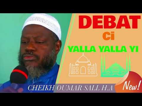 DEBAT Oustaz OUMAR sall H.A : ci yalla yalla yi‼️