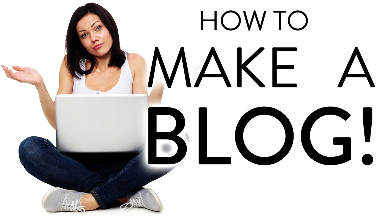 how to make a blog - step by step for beginners