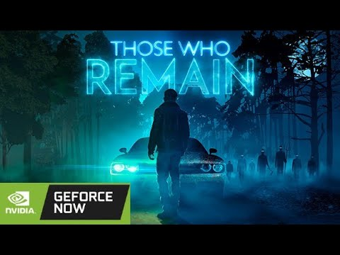 Those Who Remain | 1080p ultra settings on GeForce NOW (GAME+) |