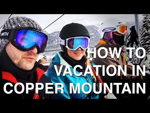 How to Vacation in Copper Mountain, Colorado