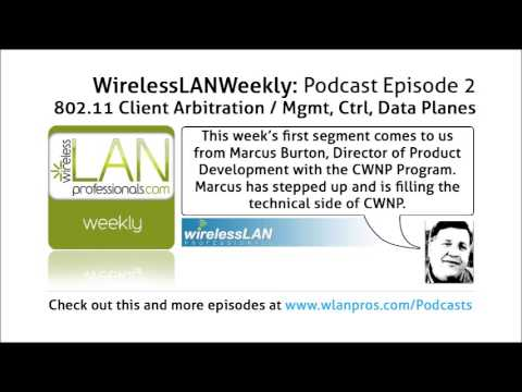 802.11 Client Arbitration / Mgmt, Ctrl, Data Planes | WLPC Wireless LAN Weekly EP 2