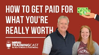How to Get Paid for What You're Worth | LeaderTreks Trainingcast 32