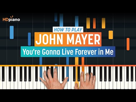 How To Play You're Gonna Live Forever In Me By John Mayer | HDpiano (Part 1) Piano Tutorial