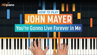 "How To Play ""You're Gonna Live Forever In Me"" By John Mayer 
