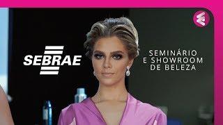 SEBRAE: Seminário e Showroom de Beleza