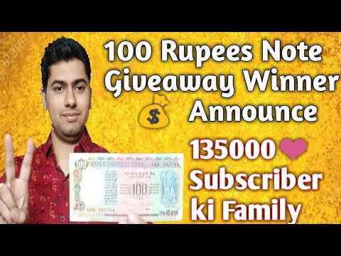 100 Rupees Note Giveaway Winner Announce | Thanks for your Love and Support