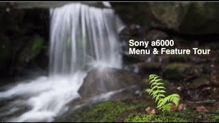 02. Sony a6000: Menu Guide & Feature Tour