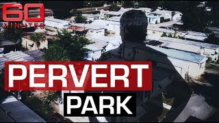 Trailer Park Entirely Inhabited By Paedophiles And Sex Offenders | 60 Minutes Australia