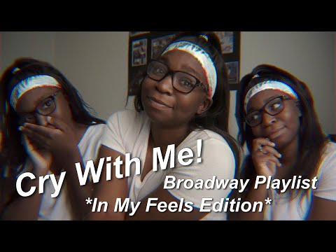 CRY WITH ME! BROADWAY PLAYLIST 2020 *in my feels edition*
