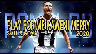 Download Skill & Goal Cristiano Ronaldo Versi Dj Play For Me Kaweni Merry   Dj Remix Tiktok Paling Enak 2020