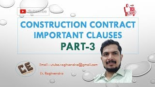 Important clauses of Construction Contract |Conditions Of Contract |Part-3 |Er. Raghvendra
