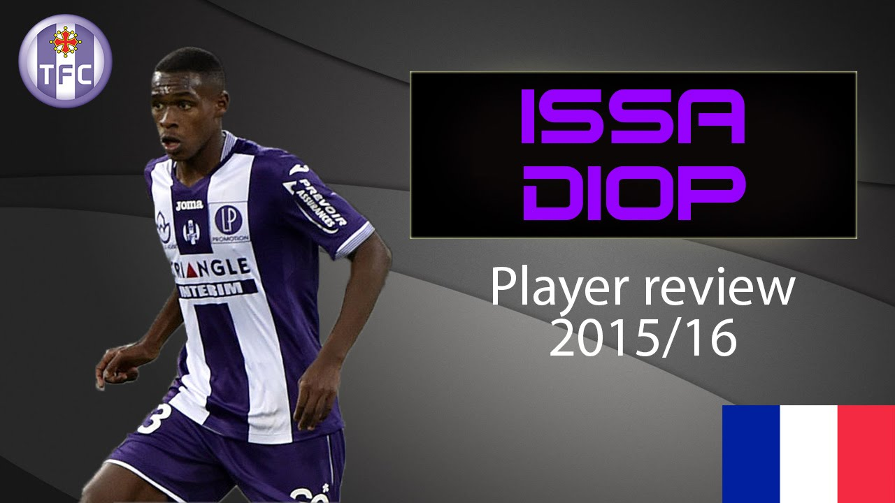 Issa Diop Toulouse Fc Player Review   Goals And Defensive Skills Hd Youtube