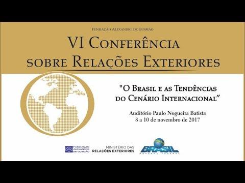 VI Conferência sobre Relações Exteriores (CORE) - 09.11.2017 - Painel 3 - parte 2 de 2