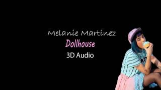 Melanie Martinez- Dollhouse[3D Audio. Please use HEADPHONES]