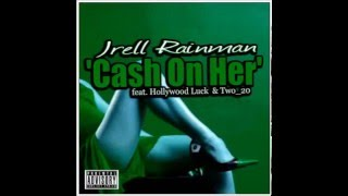 Cash On Her by Jrell Rainman [MP3 Download] featuring Hollywood Luck & Two_20