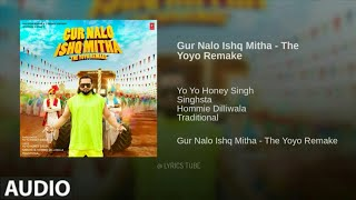 Gur Nalo Ishq Mitha Full Song - Yo Yo Honey Singh | Malkit Singh | The YOYO Remake | New Song | 2019