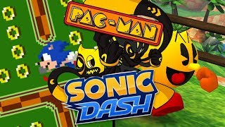 ANOTHER UNUSUAL CROSSOVER...   Sonic Dash and PAC-MAN