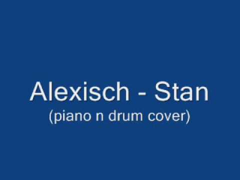 Alexisch - Stan (piano n drum cover)