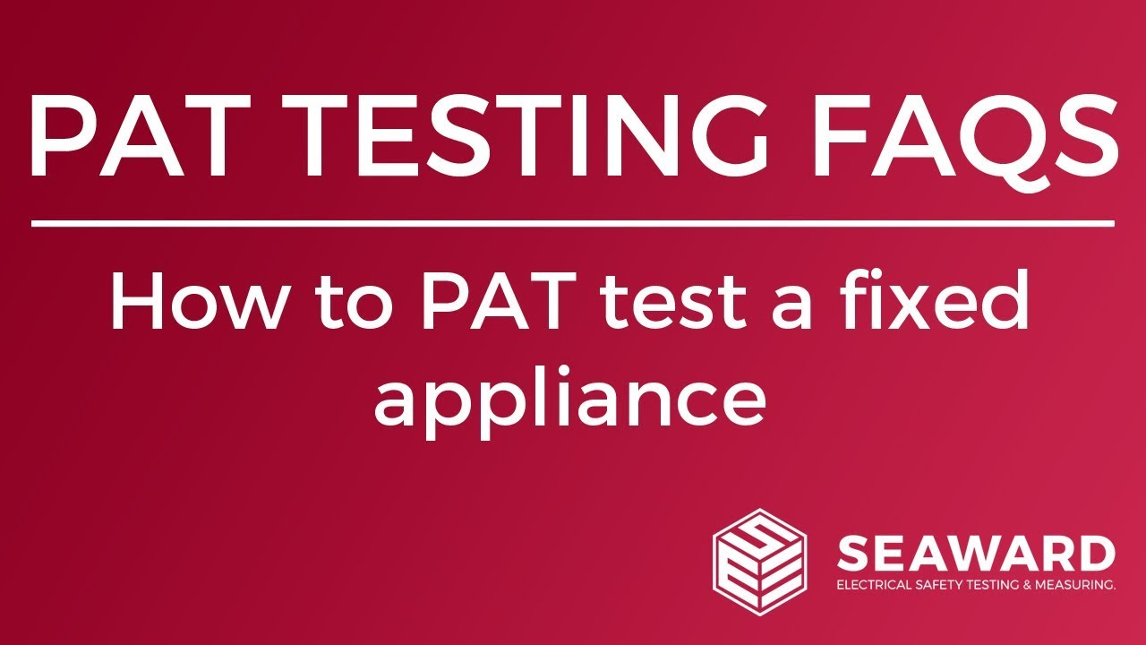 How To Pat Test A Fixed Liance Seaward