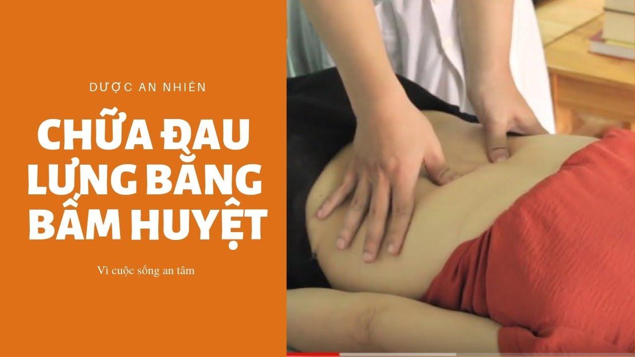 Chữa đau lưng bằng bấm huyệt – Bs.Lê Huấn từ nhà thuốc Đông Hưng Đường