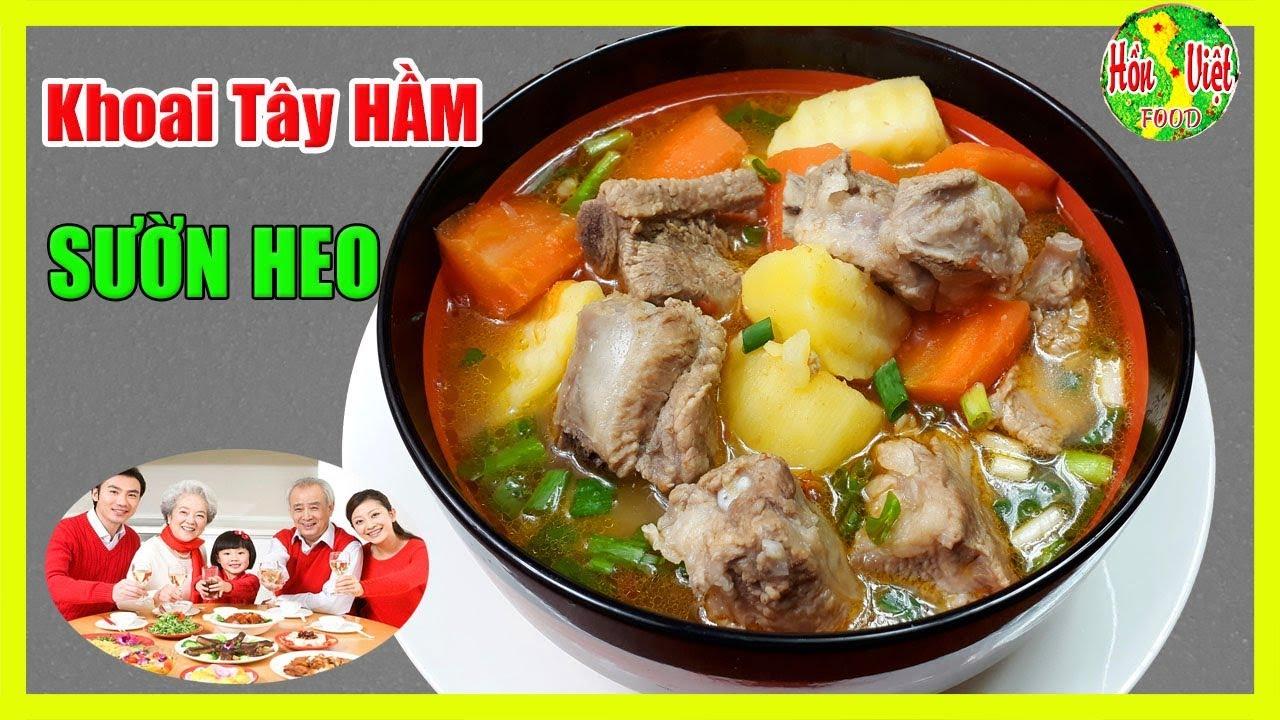 ✅ Canh Khoai Tây Hầm Sườn Heo Cho Gia Đình Hạnh Phúc Hơn | Hồn Việt Food