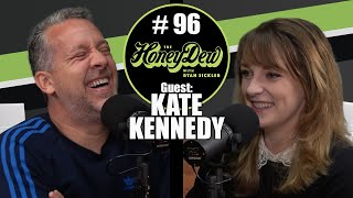 HoneyDew Podcast #96 | Kate Kennedy