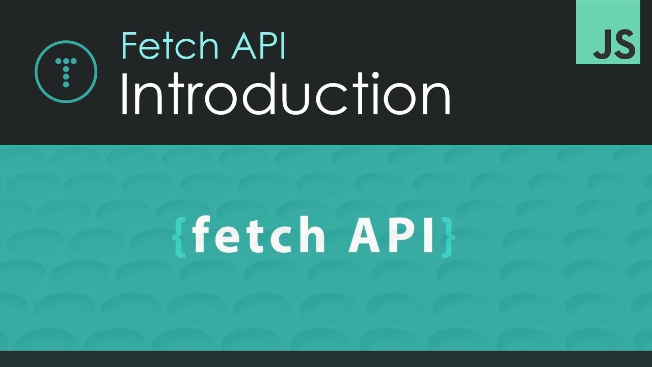 Fetch API Introduction