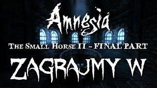 [ZAGRAJMY W] Amnesia / Amnezja Custom Story: The Small Horse II - FINAL PART