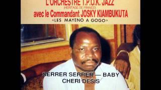 Chéri Desis[Josky] - Orchestre TP OK Jazz (Héritage de Franco)