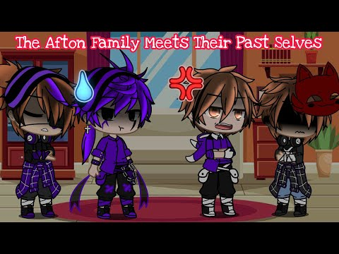 If The Afton Family Meets Their Past Selves    GachaPuppies
