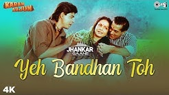Yeh Bandhan Toh (Jhankar) - Karan Arjun | Shah Rukh Khan, Salman Khan, Raakhee | Rajesh Roshan