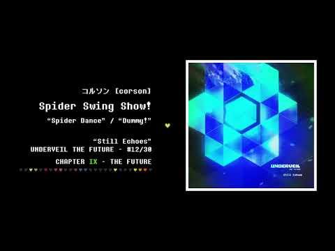 12. コルソン - Spider Swing Show! | Still Echoes - UNDERVEIL THE FUTURE