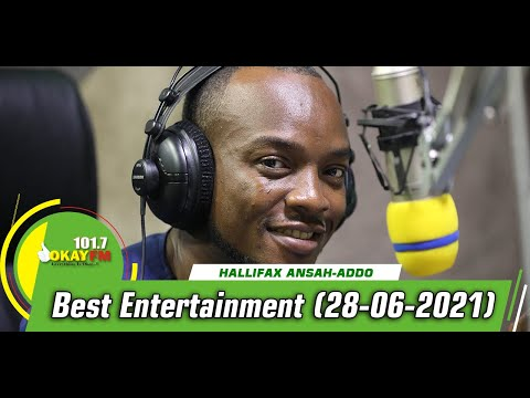 Best Entertainment With Halifax Addo on Okay 101.7 Fm (28/06/2021)