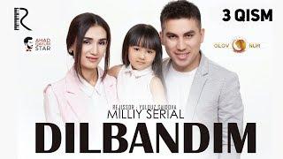 Dilbandim (o'zbek serial) | Дилбандим (узбек сериал) 3-qism