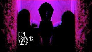 Ben Drowns Again