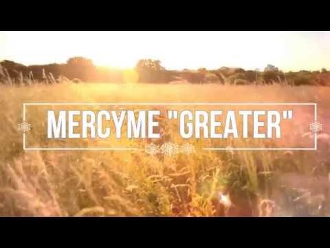 MercyMe - Greater lyrics
