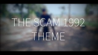 THE SCAM 1992 THEME | ACHINT THAKKAR
