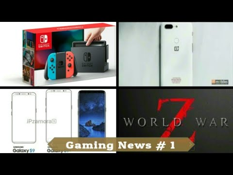 Gaming news hindi #1 world war z game, Nintendo Switch , Samsung s9 leak, oneplus 5T special edition