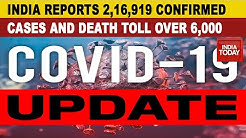Death Toll Data: India's Total Cases Stand At 2,16,919 And Death toll Has Crossed 6,000 Mark