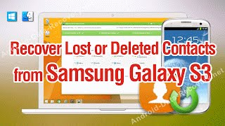 How to Recover Lost or Deleted Contacts from Samsung Galaxy S3
