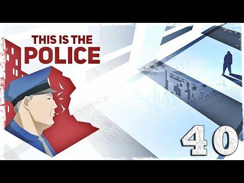 Смотреть прохождение игры This is the Police. #40: Пожарник-поджигатель.