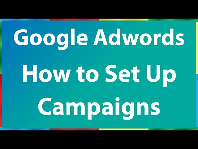 How to Create Google Adwords Campaign - Step by Step
